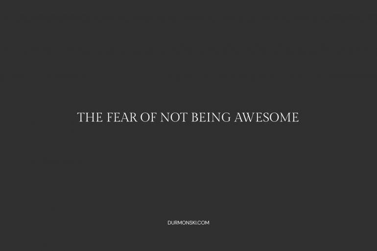 Fear-of-Not-Being-Awesome
