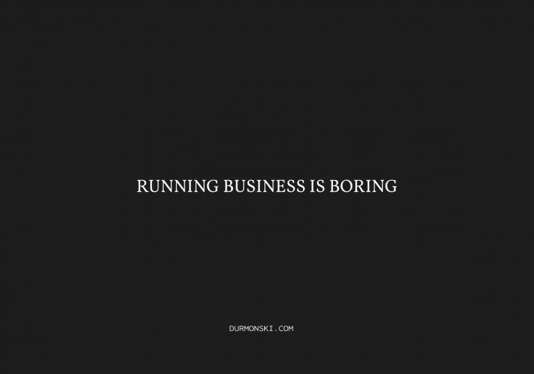 Running-Business-Is-Boring