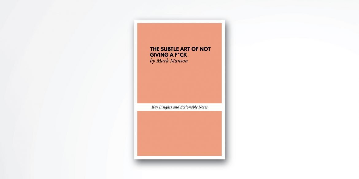 Book Summary The Subtle Art of Not Giving a Fuck