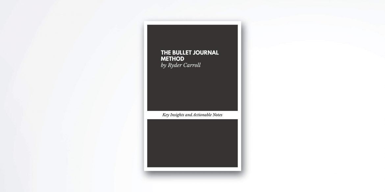 The Bullet Journal Method Book Summary