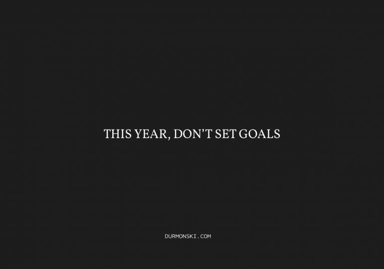 Dont-Set-Goals-this-year