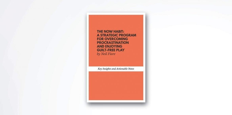 The Now Habit book summary