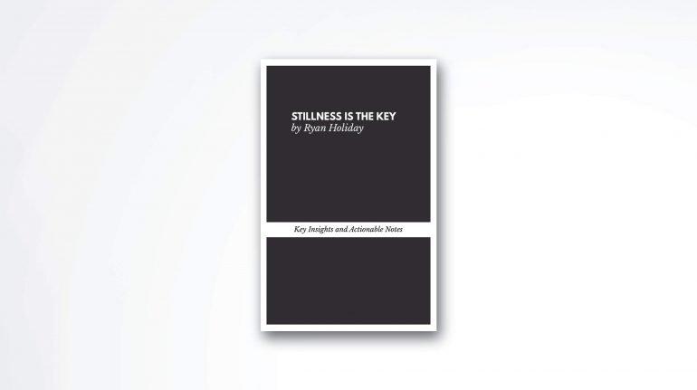 stillness-is-key-book-summary