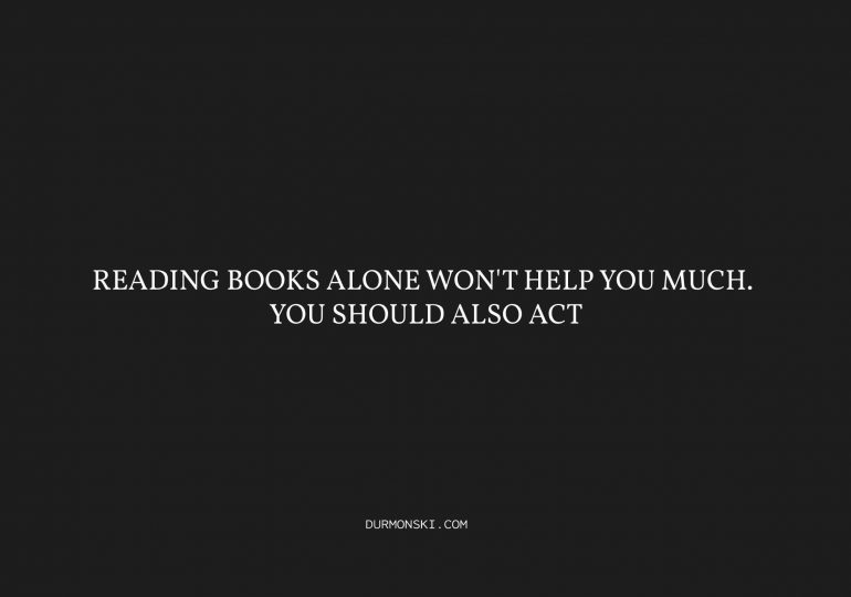 You should also act. Don't only read cover