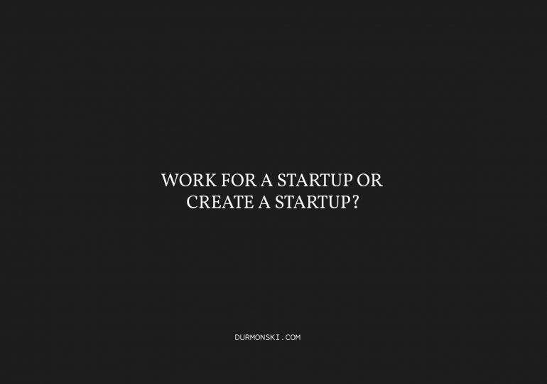 Work-For-a-Startup-or-Create-A-Startup